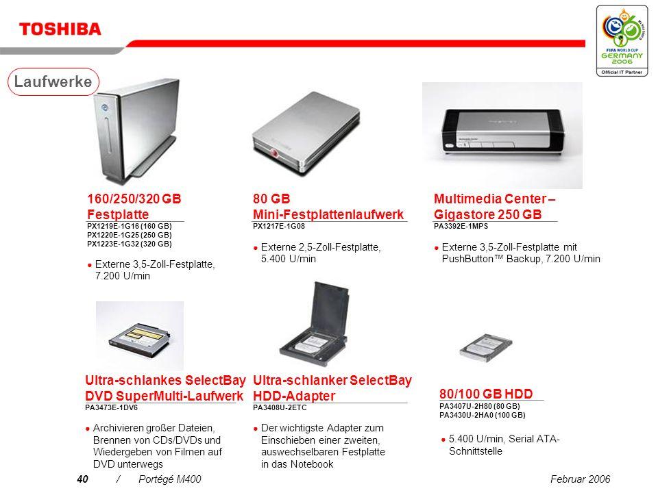 Februar 200639/Portégé M400 Tragebehälter Business Traveller PX1196E-1NCA Integrierter Teleskopgriff, gepolstertes, absperrbares Notebookfach Erweiterter Business Case PX1182E-1NCA Erweiterbarer Bereich für Drucker, Beamer oder Dokumente Business Case PX1183E-1NCA Kompaktkoffer PX1185E-1NCA Perfekte Sicherheit durch einen verstärkten Rahmen und stoßaufnehmender EVA-Platte ** * Nicht kompatibel mit Toshiba Satellite A40 ** Nicht kompatibel mit Toshiba Satellite A40 und Tecra S3 1) Rucksack PX1184E-1NCA Komfortable Schultergurte und Rückenpolster * 1) 2) 3) 4) 5) 6) 2) 17 Zoll XXL-Koffer PX1187E-1NCA Große Tasche, mit Schultergurt 3) 4) Tragetasche – Value Edition PX1181E-1NCA Perfekte Sicherheit durch einen verstärkter Rahmen 5) 6) Premium Case PX1195E-1NCA Zip-Down-Arbeitsstation mit Halterungen für Stifte, Visitenkarten und Ihr Handy 12 Ledertasche PX1186E-1NCA Notebookfach mit Abdeckung zum Schutz Ihrer Notebookanschlüsse * Geräumiger Notebookkoffer mit verärktem Metallrahmen