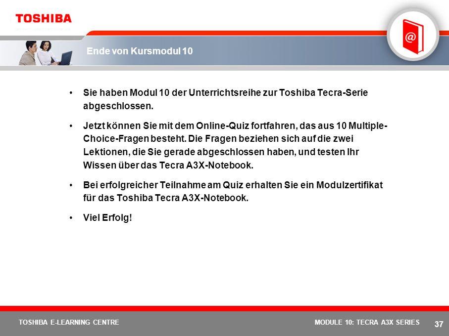 36 TOSHIBA E-LEARNING CENTREMODULE 10: TECRA A3X SERIES Mit der Einführung von EasyGuard stellt Toshiba wieder einmal seine Fähigkeit unter Beweis, de