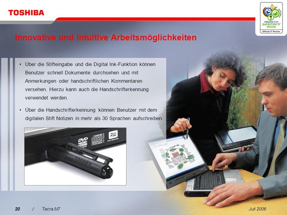 Juli 200619/Tecra M7 Innovative und intuitive Arbeitsmöglichkeiten Dank des drehbaren Displays lassen sich Informationen ganz leicht weitergeben und d