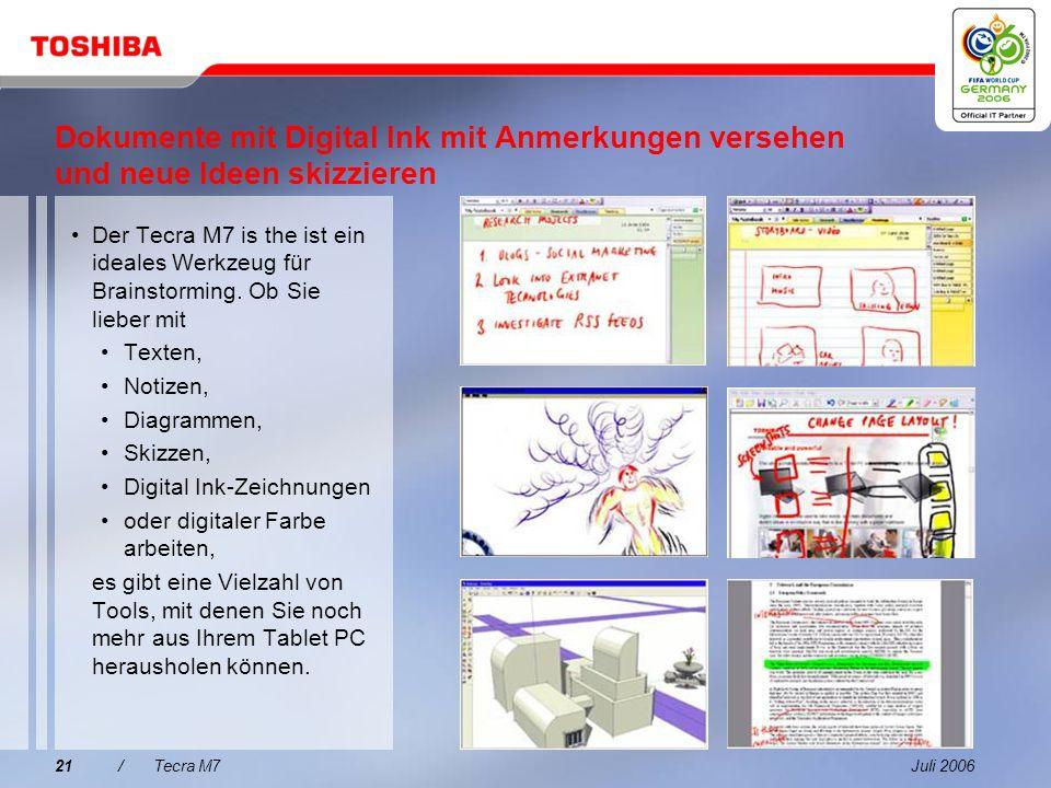 Juli 200620/Tecra M7 Innovative und intuitive Arbeitsmöglichkeiten Über die Stifteingabe und die Digital Ink-Funktion können Benutzer schnell Dokument