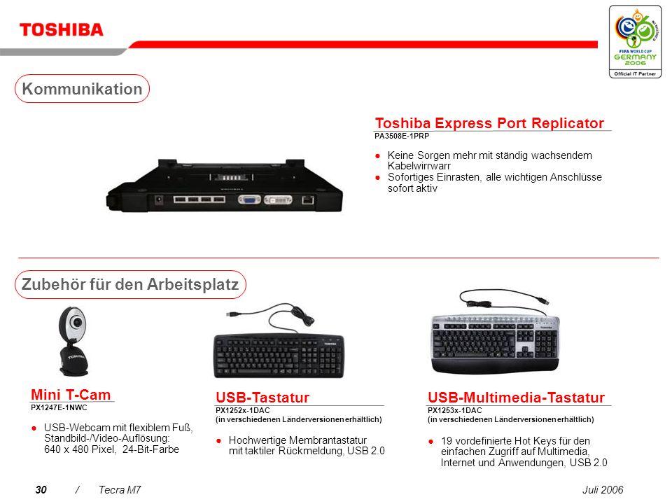 Juli 200629/Tecra M7 Zubehör für den Arbeitsplatz Kommunikation Tragetaschen Services Laufwerke Kommunikation Erweiterungen Versorgungsspannung Tecra