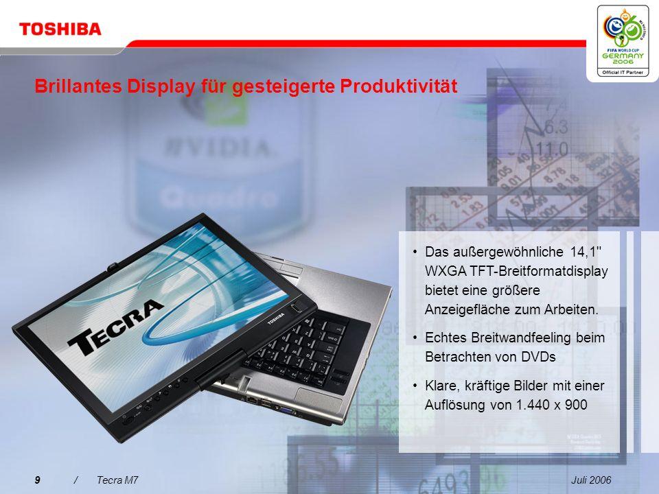 Juli 20069/Tecra M7 Brillantes Display für gesteigerte Produktivität Das außergewöhnliche 14,1 WXGA TFT-Breitformatdisplay bietet eine größere Anzeigefläche zum Arbeiten.