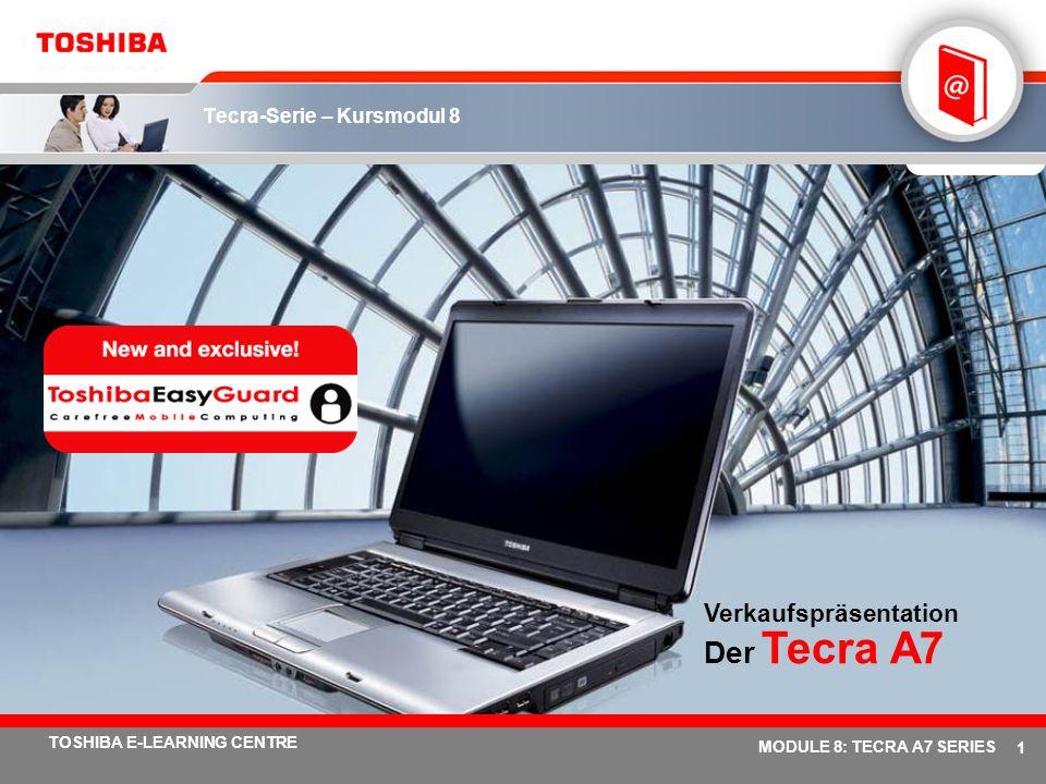 # 11 TOSHIBA E-LEARNING CENTRE MODULE 8: TECRA A7 SERIES Toshiba EasyGuard – Funktionen und Vorteile: Tecra A7 Toshiba ConfigFreeVon Toshiba entwickelte Software, mit der Benutzer im Handumdrehen eine Netzwerkverbindung einrichten, Konnektivitätsprobleme beheben sowie vollständige Standorteinstellungen für die künftige Verwendung per Tastendruck speichern können.