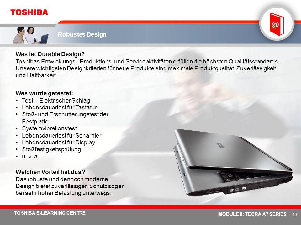 # 16 TOSHIBA E-LEARNING CENTRE MODULE 8: TECRA A7 SERIES Dreidimensionaler Festplattenschutz Toshiba Systemplatine mit Beschleunigungserfassung. Festp