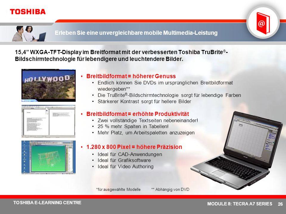 # 25 TOSHIBA E-LEARNING CENTRE MODULE 8: TECRA A7 SERIES Intel ® Centrino ® Duo-Mobiltechnologie Vorteile für B2B Ich schaffe mehr in der gleichen Zei
