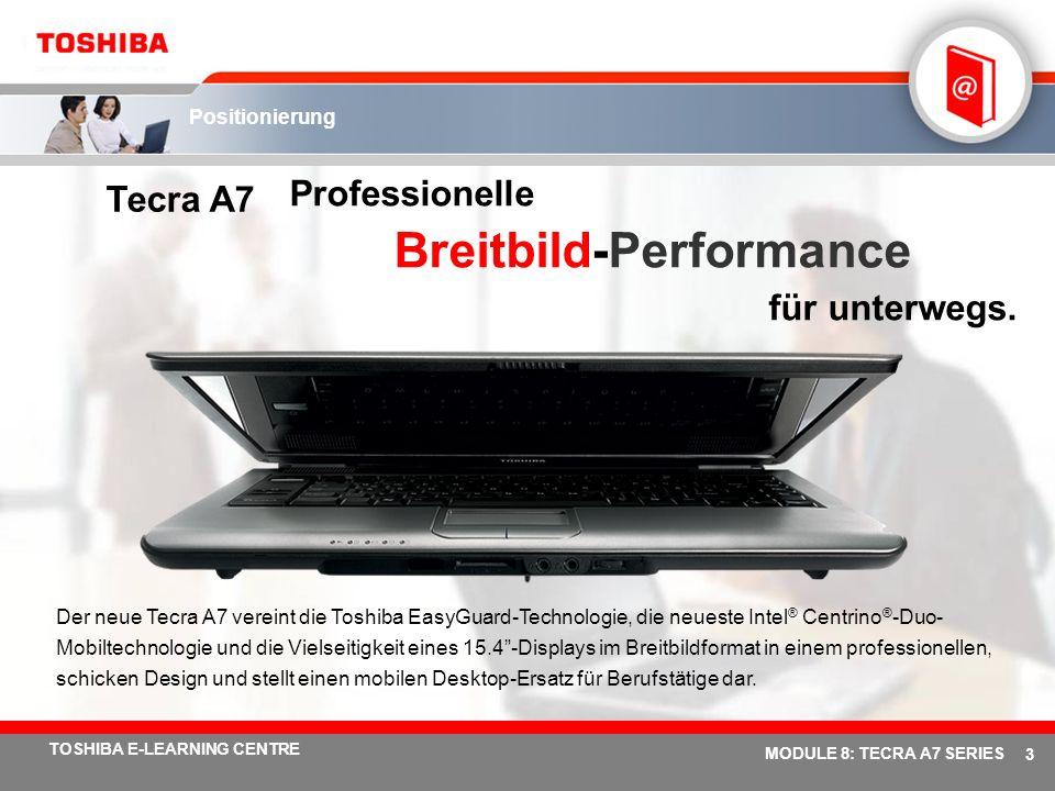 # 33 TOSHIBA E-LEARNING CENTRE MODULE 8: TECRA A7 SERIES Einfache Erweiterung 4 USB 2.0-Anschlüsse Der 5-in-1 Bridge Media-Steckplatz unterstützt die Speichermedien, SD Card, xD-Picture Card, Memory Stick ®, Memory Stick Pro ® sowie MultiMedia Card.