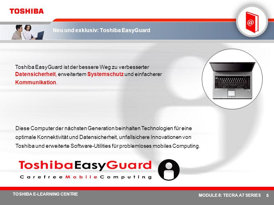 # 35 TOSHIBA E-LEARNING CENTRE MODULE 8: TECRA A7 SERIES Spezifikationen Tecra A7 Modell Tecra A7 Prozessor / Technologie Intel ® Celeron ® M Prozessor 380 (1,60 GHz, 400 MHz Front Side Bus, 2 MB Level-2-Cache) Betriebssystem Microsoft ® Windows ® XP Professional Display 15,4 Toshiba TruBrite ® WXGA TFT-Display, 1.280 x 800 Bildpunkte Festplatte 40 GB-Festplatte (5.400 U/min.), serielle ATA-Festplatte60 GB-Festplatte (5.400 U/min.), serielle ATA-Festplatte Speicher 256 MB DDR2-RAM (533 MHz), erweiterbar auf 2.048 MB, Technologie: DDR2 RAM 512 MB, maximale Erweiterbarkeit: 2.048 MB, Technologie: DDR2 RAM Optisches Laufwerk CD-RW/DVD-ROM-LaufwerkDVD Super MultiDrive (Double Layer) Grafikadapter ATI Radeon ® Xpress 200M, bis zu 128 MB DDR2 RAM Zeigegerät Touch Pad Kabelgebundene Komm.
