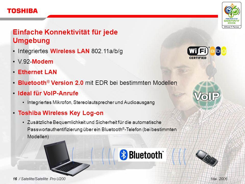 Mai 200615 / Satellite/Satellite Pro U200 Mobiles Arbeiten jetzt noch einfacher...einfache Suche nach Wireless LAN- Netzwerken mit intuitiver Oberfläc