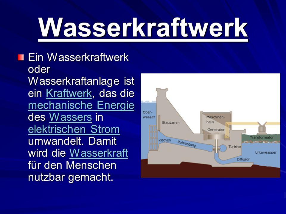 Wasserkraftwerk Ein Wasserkraftwerk oder Wasserkraftanlage ist ein Kraftwerk, das die mechanische Energie des Wassers in elektrischen Strom umwandelt.