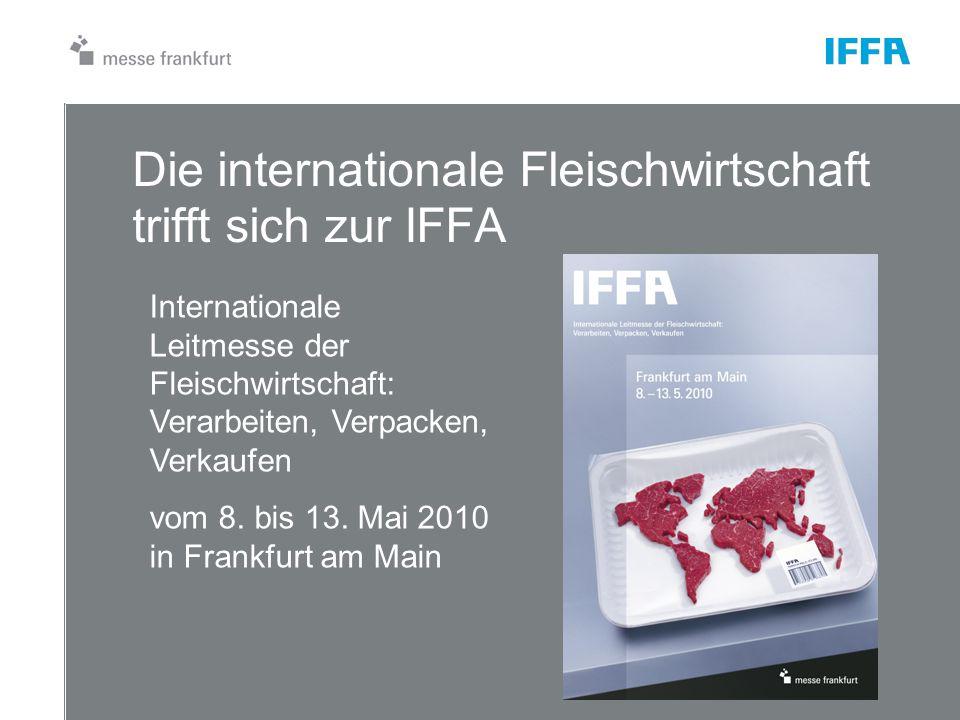 Die internationale Fleischwirtschaft trifft sich zur IFFA Internationale Leitmesse der Fleischwirtschaft: Verarbeiten, Verpacken, Verkaufen vom 8.