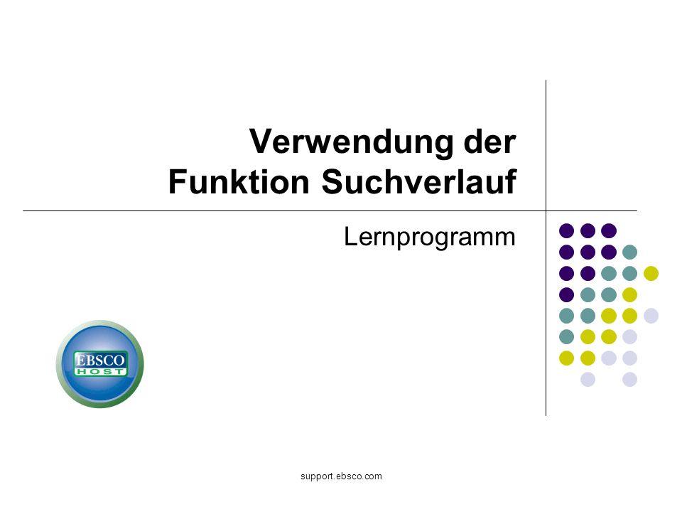 support.ebsco.com Verwendung der Funktion Suchverlauf Lernprogramm