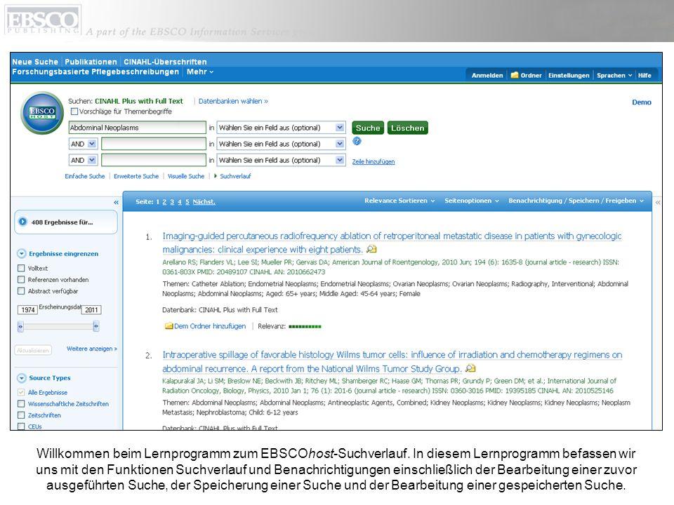 Willkommen beim Lernprogramm zum EBSCOhost-Suchverlauf. In diesem Lernprogramm befassen wir uns mit den Funktionen Suchverlauf und Benachrichtigungen