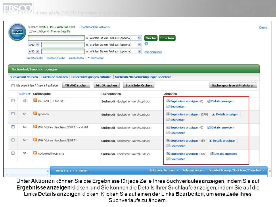 Unter Aktionen können Sie die Ergebnisse für jede Zeile Ihres Suchverlaufes anzeigen, indem Sie auf Ergebnisse anzeigen klicken, und Sie können die De