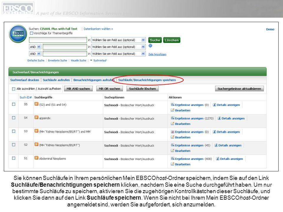 Sie können Suchläufe in Ihrem persönlichen Mein EBSCOhost-Ordner speichern, indem Sie auf den Link Suchläufe/Benachrichtigungen speichern klicken, nac