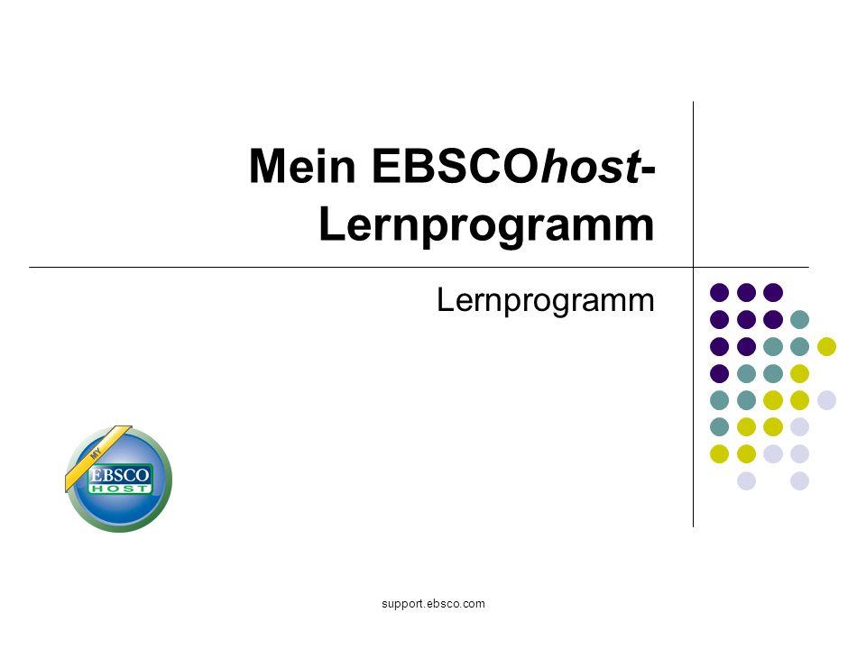 support.ebsco.com Mein EBSCOhost- Lernprogramm Lernprogramm