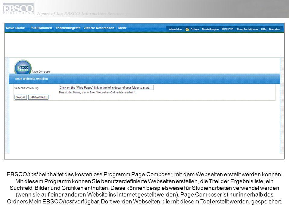 EBSCOhost beinhaltet das kostenlose Programm Page Composer, mit dem Webseiten erstellt werden können. Mit diesem Programm können Sie benutzerdefiniert