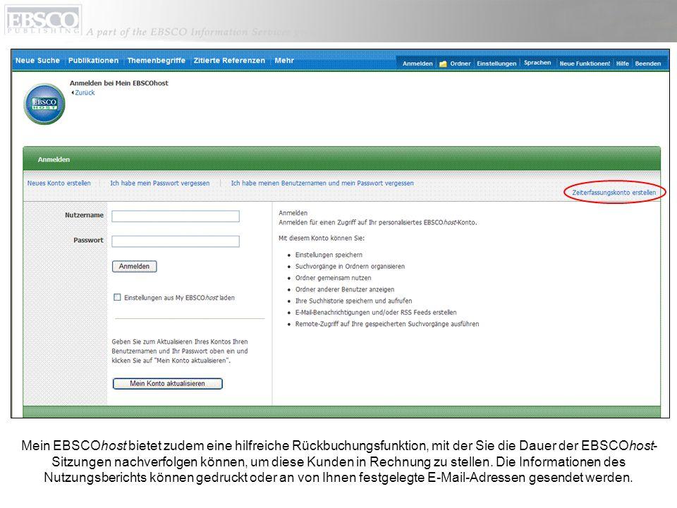 Mein EBSCOhost bietet zudem eine hilfreiche Rückbuchungsfunktion, mit der Sie die Dauer der EBSCOhost- Sitzungen nachverfolgen können, um diese Kunden