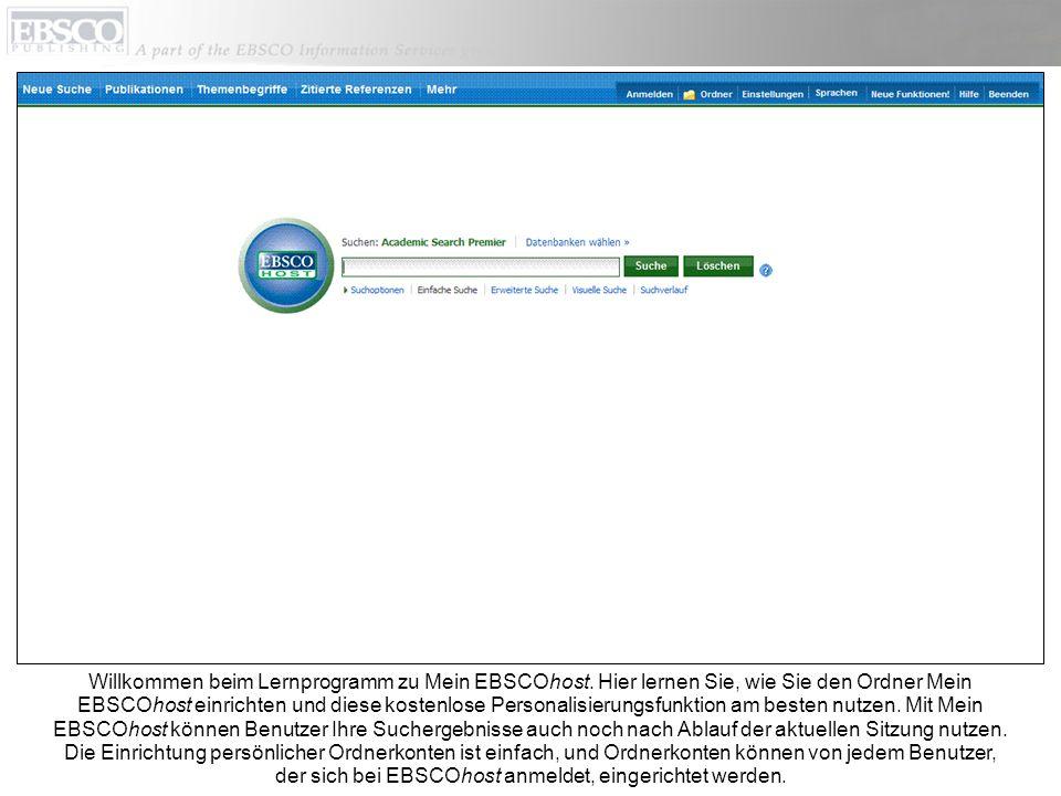 Mit Mein EBSCOhost können Benutzer nicht nur Suchergebnisse, sondern auch Bilder, Videos, permanente Links zu Suchläufen, gespeicherte Suchläufe, Suchlauf-Benachrichtigungen, Zeitschriften- Benachrichtigungen und Webseiten, die mit dem kostenlosen Programm Page Composer von EBSCO erstellt wurden, speichern.