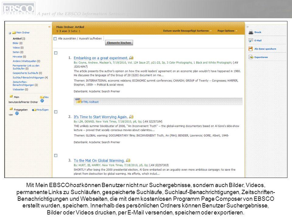 Mit Mein EBSCOhost können Benutzer nicht nur Suchergebnisse, sondern auch Bilder, Videos, permanente Links zu Suchläufen, gespeicherte Suchläufe, Such