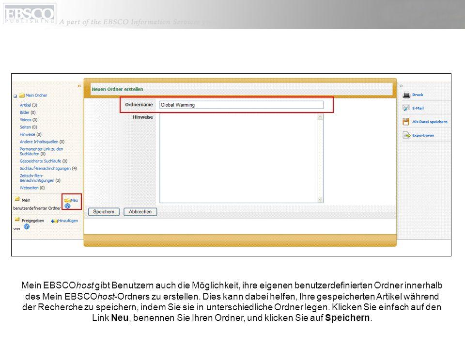 Mein EBSCOhost gibt Benutzern auch die Möglichkeit, ihre eigenen benutzerdefinierten Ordner innerhalb des Mein EBSCOhost-Ordners zu erstellen. Dies ka