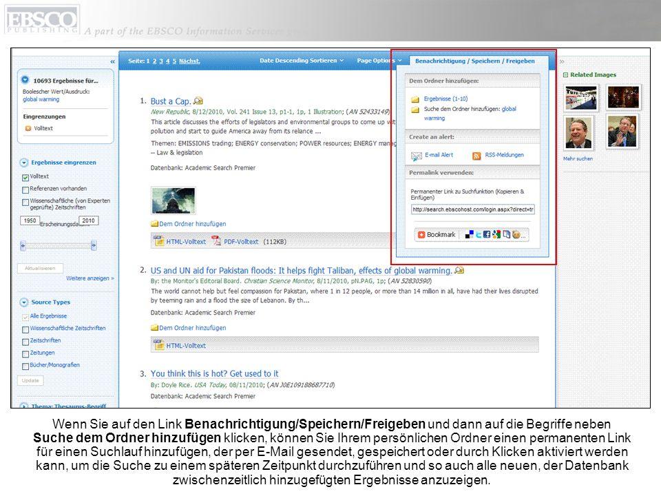 Wenn Sie auf den Link Benachrichtigung/Speichern/Freigeben und dann auf die Begriffe neben Suche dem Ordner hinzufügen klicken, können Sie Ihrem persö