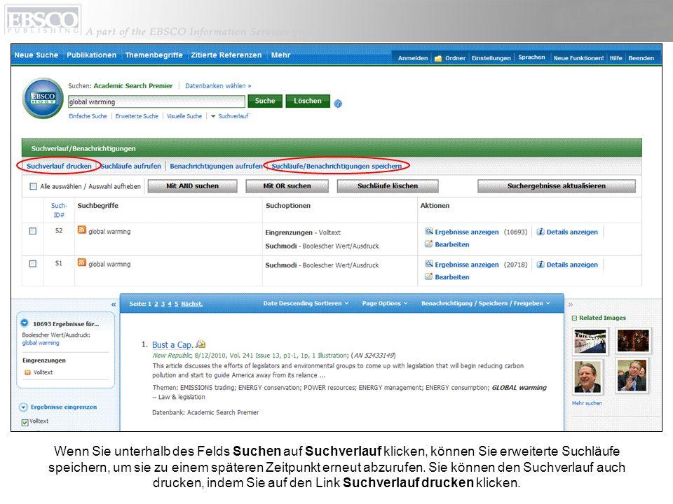 Wenn Sie unterhalb des Felds Suchen auf Suchverlauf klicken, können Sie erweiterte Suchläufe speichern, um sie zu einem späteren Zeitpunkt erneut abzu