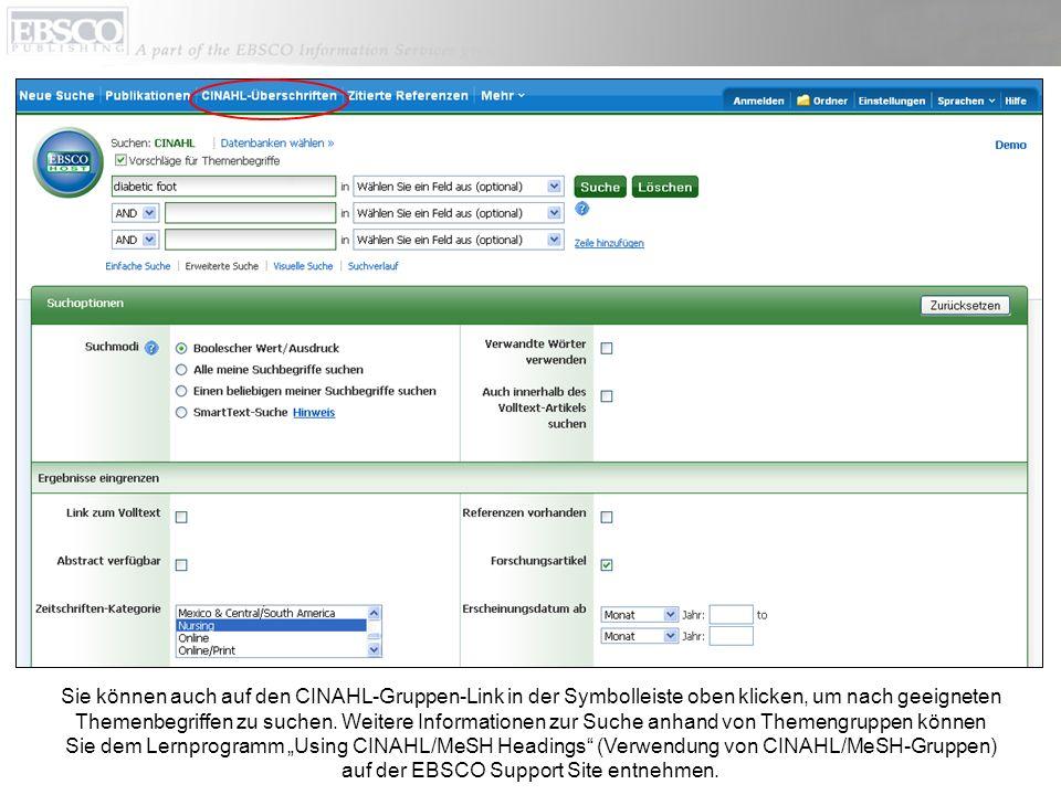 Sie können auch auf den CINAHL-Gruppen-Link in der Symbolleiste oben klicken, um nach geeigneten Themenbegriffen zu suchen. Weitere Informationen zur