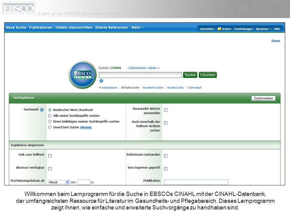 Willkommen beim Lernprogramm für die Suche in EBSCOs CINAHL mit der CINAHL-Datenbank, der umfangreichsten Ressource für Literatur im Gesundheits- und