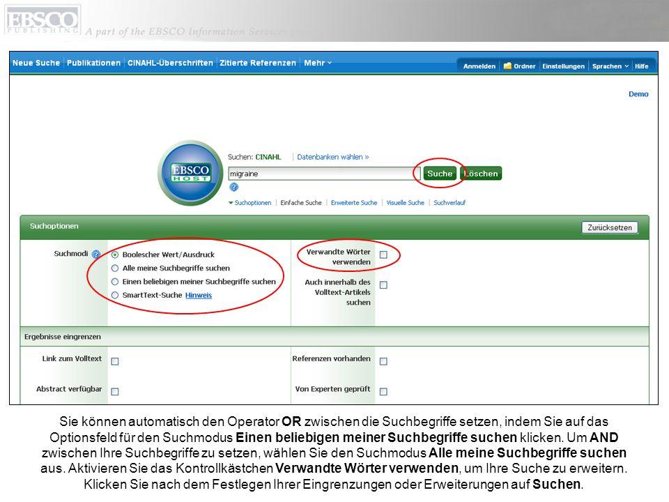 Sie können automatisch den Operator OR zwischen die Suchbegriffe setzen, indem Sie auf das Optionsfeld für den Suchmodus Einen beliebigen meiner Suchbegriffe suchen klicken.