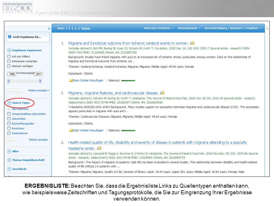 ERGEBNISLISTE: Beachten Sie, dass die Ergebnisliste Links zu Quellentypen enthalten kann, wie beispielsweise Zeitschriften und Tagungsprotokolle, die Sie zur Eingrenzung Ihrer Ergebnisse verwenden können.