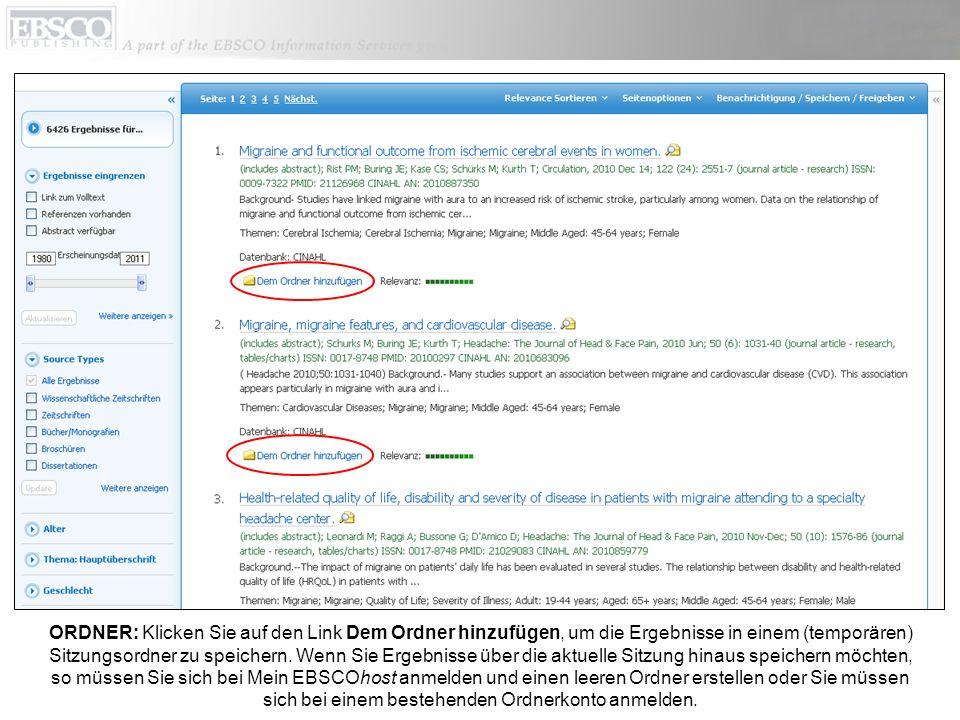 ORDNER: Klicken Sie auf den Link Dem Ordner hinzufügen, um die Ergebnisse in einem (temporären) Sitzungsordner zu speichern. Wenn Sie Ergebnisse über