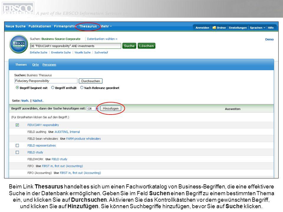 Beim Link Thesaurus handelt es sich um einen Fachwortkatalog von Business-Begriffen, die eine effektivere Suche in der Datenbank ermöglichen.