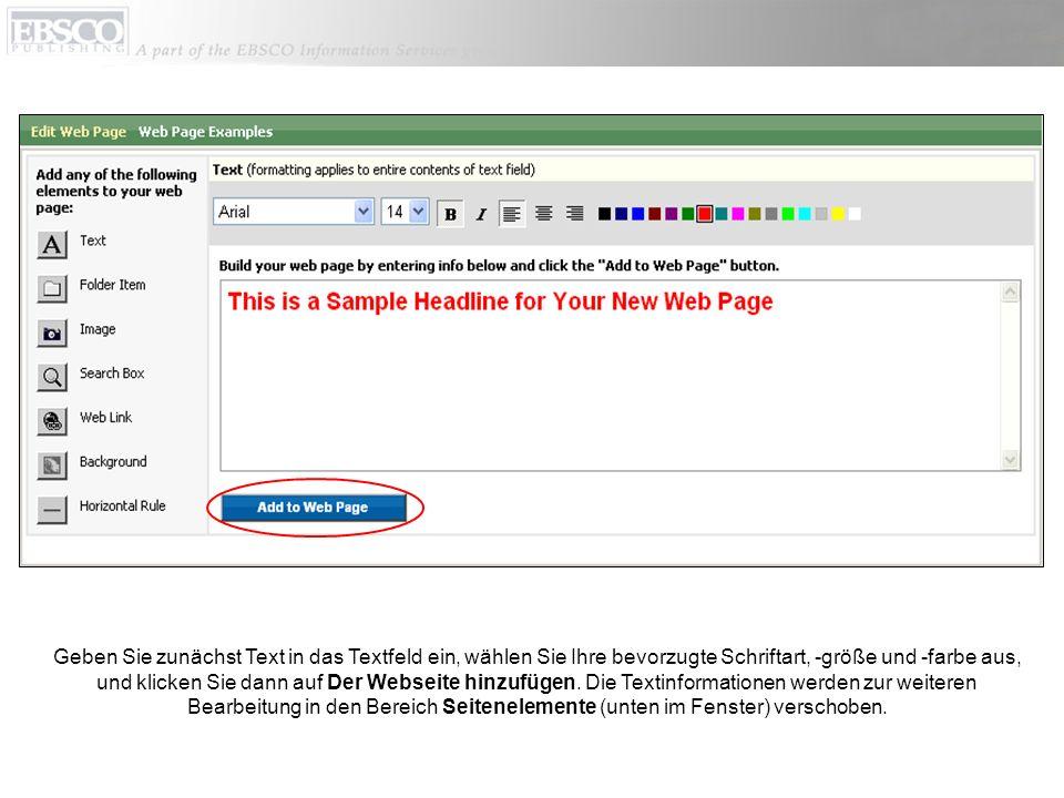 Geben Sie zunächst Text in das Textfeld ein, wählen Sie Ihre bevorzugte Schriftart, -größe und -farbe aus, und klicken Sie dann auf Der Webseite hinzufügen.