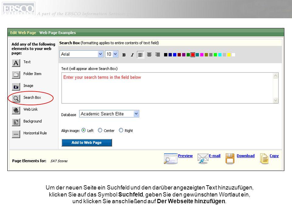 Um der neuen Seite ein Suchfeld und den darüber angezeigten Text hinzuzufügen, klicken Sie auf das Symbol Suchfeld, geben Sie den gewünschten Wortlaut ein, und klicken Sie anschließend auf Der Webseite hinzufügen.