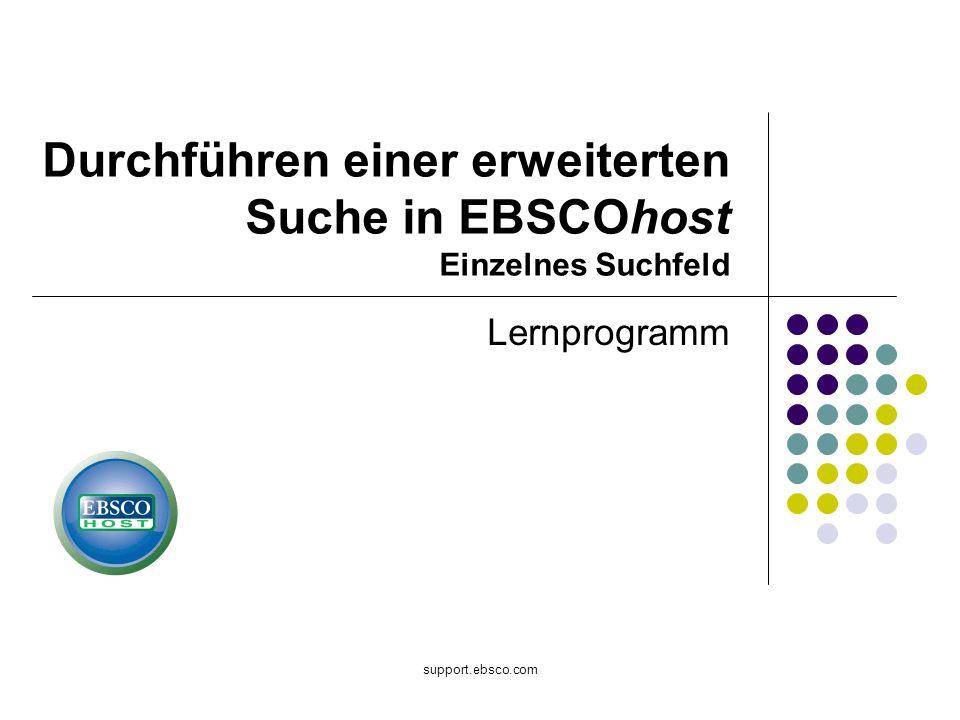 Willkommen beim EBSCO-Lernprogramm zur erweiterten Suche mit einem einzelnen Feld.