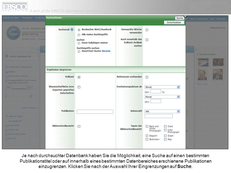 Je nach durchsuchter Datenbank haben Sie die Möglichkeit, eine Suche auf einen bestimmten Publikationstitel oder auf innerhalb eines bestimmten Datenb