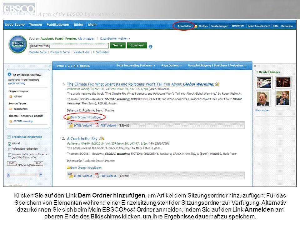Klicken Sie auf den Link Dem Ordner hinzufügen, um Artikel dem Sitzungsordner hinzuzufügen. Für das Speichern von Elementen während einer Einzelsitzun