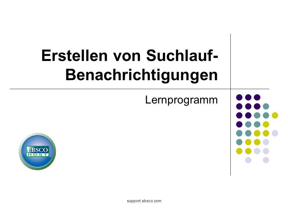 support.ebsco.com Erstellen von Suchlauf- Benachrichtigungen Lernprogramm