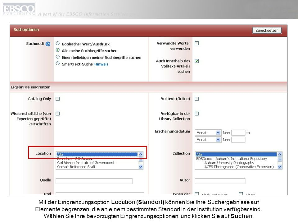 Mit der Eingrenzungsoption Location (Standort) können Sie Ihre Suchergebnisse auf Elemente begrenzen, die an einem bestimmten Standort in der Institution verfügbar sind.