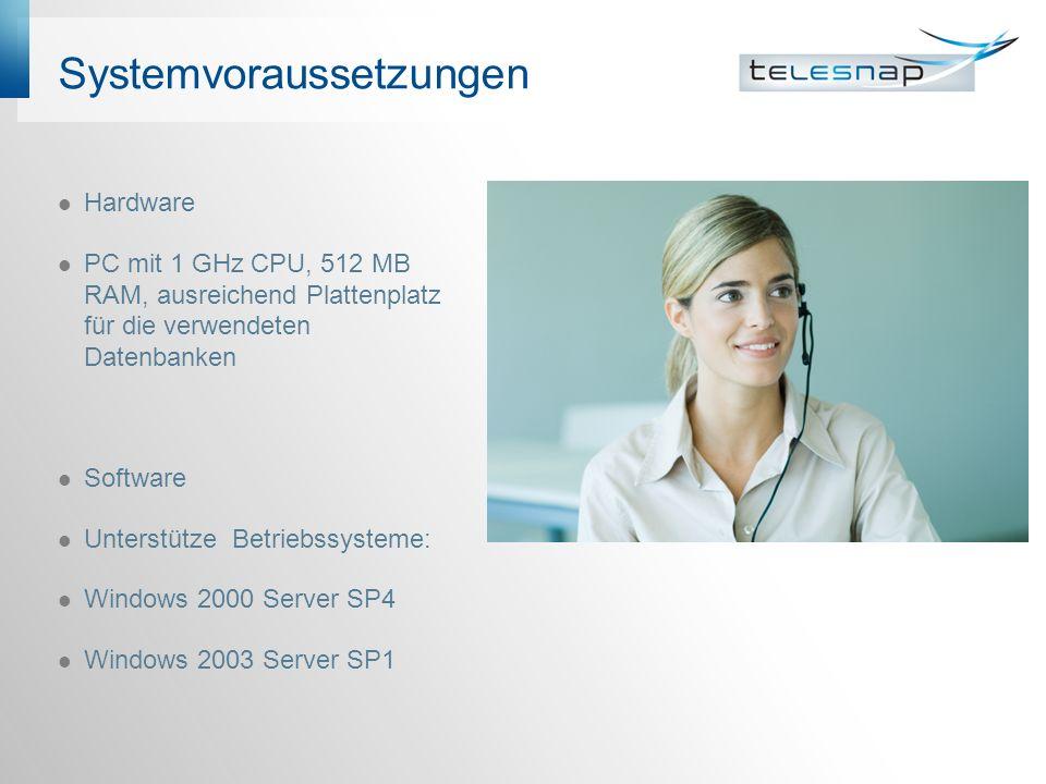 Systemvoraussetzungen Hardware PC mit 1 GHz CPU, 512 MB RAM, ausreichend Plattenplatz für die verwendeten Datenbanken Software Unterstütze Betriebssys