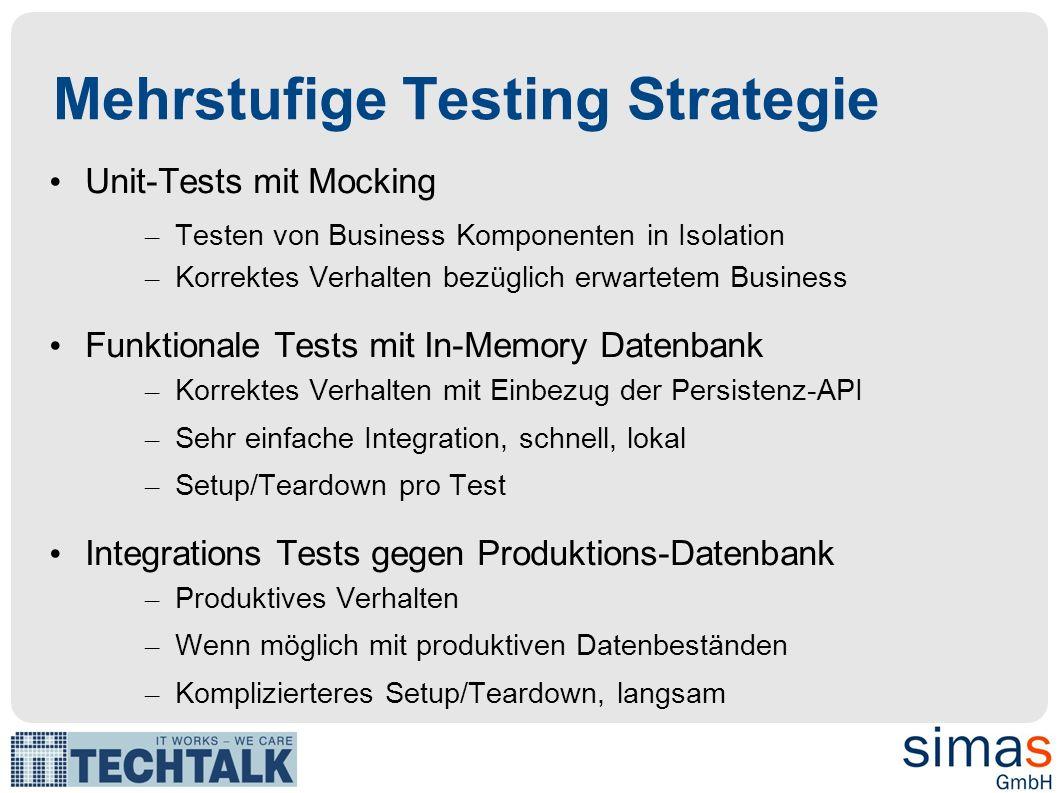 Testdaten Management Wichtiges Thema das früh im Projekt angegangesn werden sollte Wer liefert valide Testdaten Wie und wann werden Testdaten in die verschiedenen DBs eingespielt Schema-Migrationen Patterns für Unit-Tests: – Object Mother, Test Data Builder