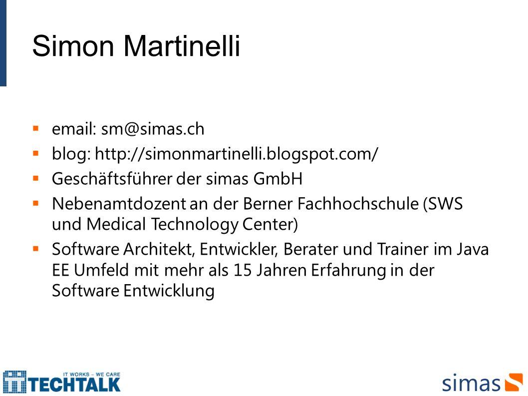 email: sm@simas.ch blog: http://simonmartinelli.blogspot.com/ Geschäftsführer der simas GmbH Nebenamtdozent an der Berner Fachhochschule (SWS und Medi