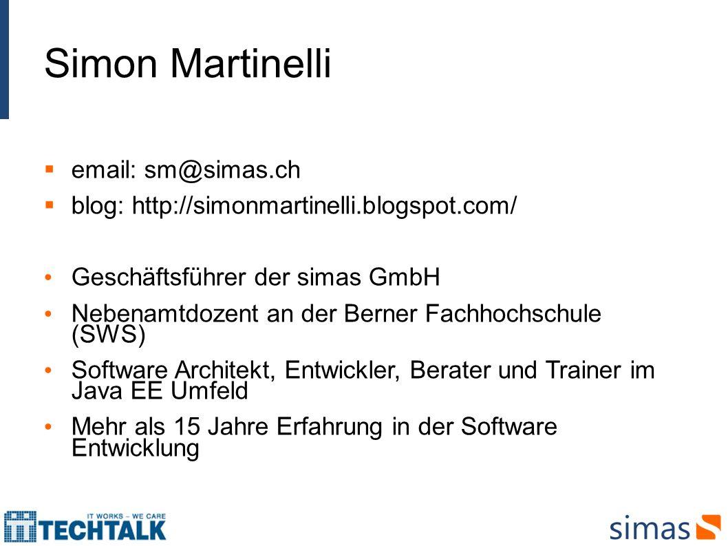 email: sm@simas.ch blog: http://simonmartinelli.blogspot.com/ Geschäftsführer der simas GmbH Nebenamtdozent an der Berner Fachhochschule (SWS) Softwar