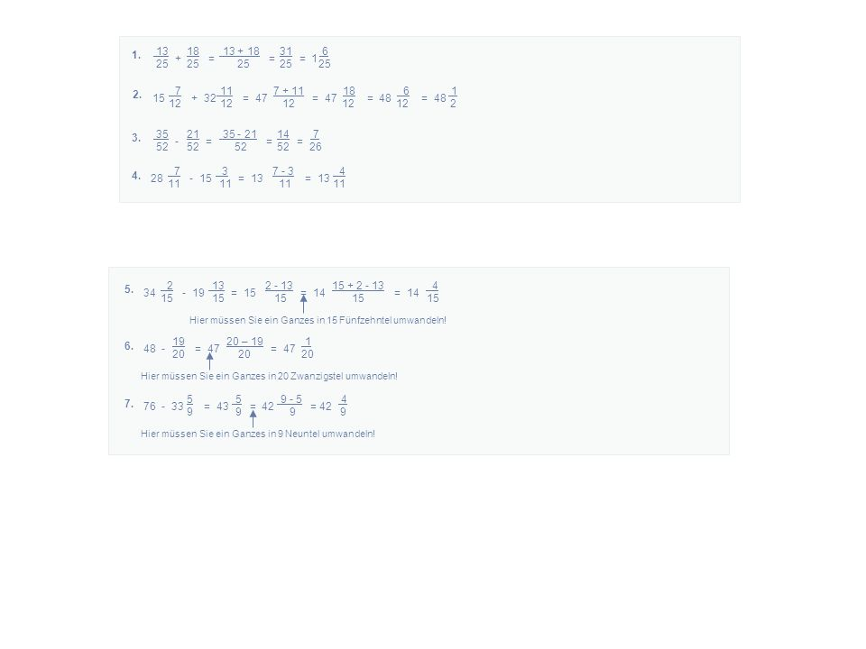 13 18 13 + 18 31 6 25 25 25 25 25 + = = = 1 1.