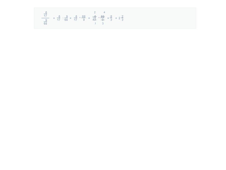 6 17 = : = * = * = = 2 9 68 6 17 9 68 6 17 68 9 6 17 68 9 42 31 8 3 2 3