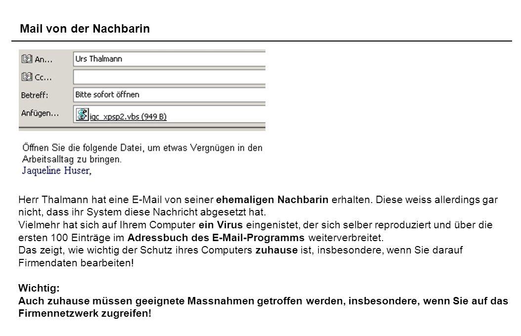 Mail von der Nachbarin Herr Thalmann hat eine E-Mail von seiner ehemaligen Nachbarin erhalten. Diese weiss allerdings gar nicht, dass ihr System diese