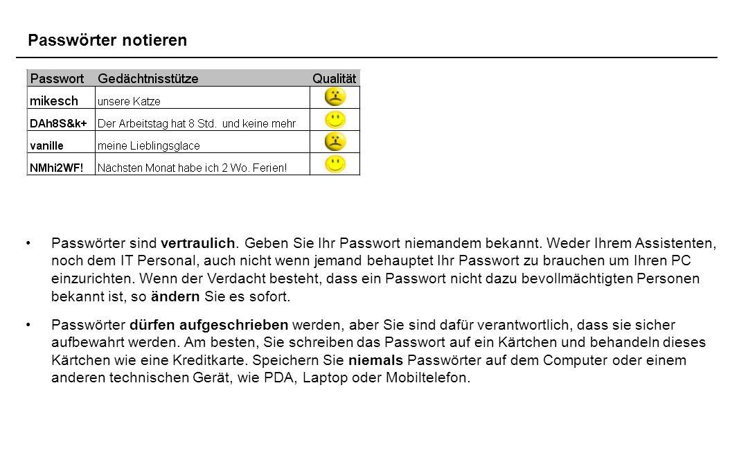 Passwörter notieren Passwörter sind vertraulich. Geben Sie Ihr Passwort niemandem bekannt.