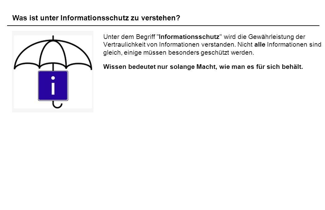 Unter dem Begriff Informationsschutz wird die Gewährleistung der Vertraulichkeit von Informationen verstanden.