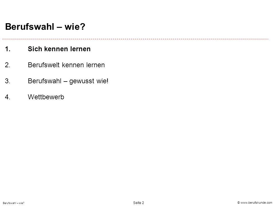 © www.berufskunde.com Berufswahl – wie.Seite 23 Berufswahl – wie.