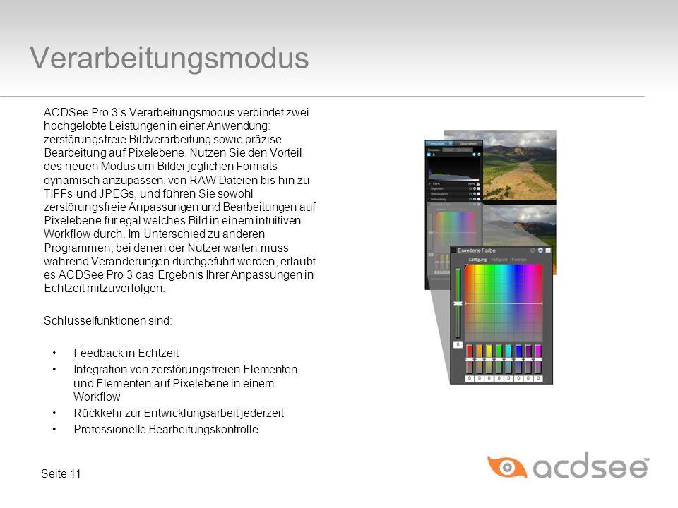 Verarbeitungsmodus ACDSee Pro 3s Verarbeitungsmodus verbindet zwei hochgelobte Leistungen in einer Anwendung: zerstörungsfreie Bildverarbeitung sowie präzise Bearbeitung auf Pixelebene.